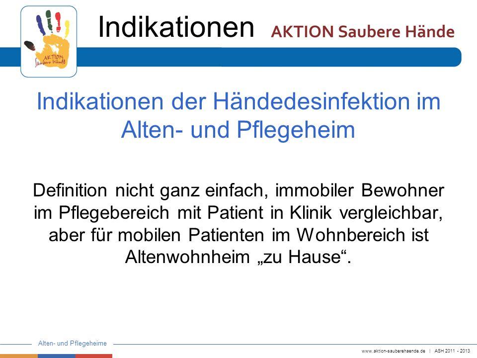 www.aktion-sauberehaende.de   ASH 2011 - 2013 Alten- und Pflegeheime Fragebogen Frage nach wahrgenommener Kompetenz bezüglich indikationsgerechter und technisch korrekt durchgeführter Händedesinfektion