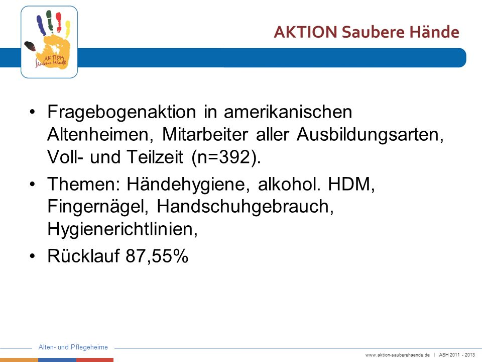 www.aktion-sauberehaende.de   ASH 2011 - 2013 Alten- und Pflegeheime Fragebogenaktion in amerikanischen Altenheimen, Mitarbeiter aller Ausbildungsarte