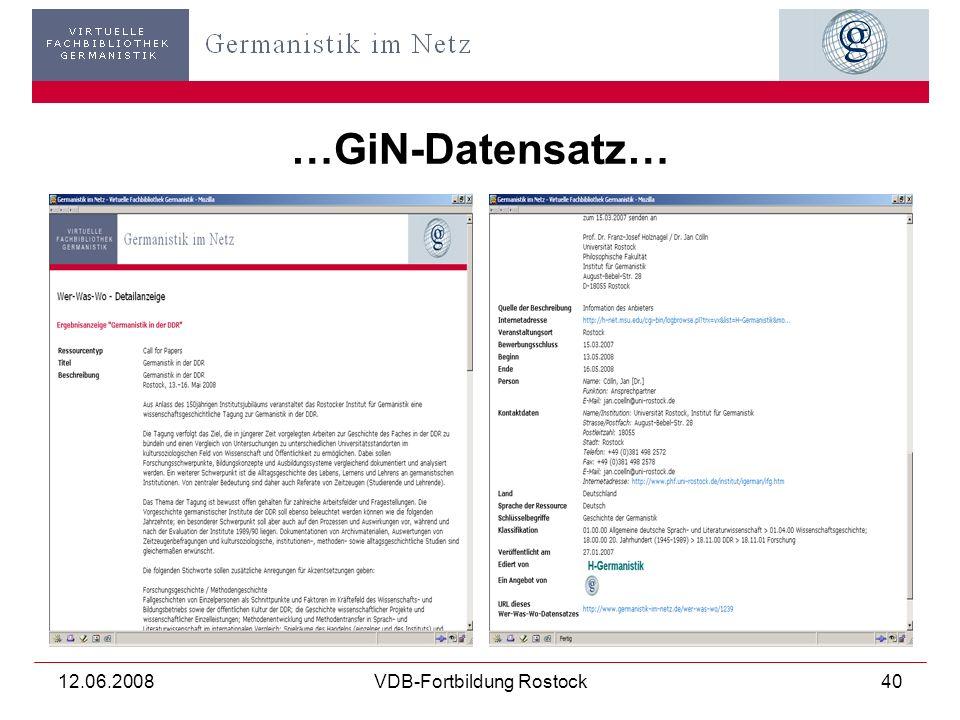 12.06.2008VDB-Fortbildung Rostock40 …GiN-Datensatz…