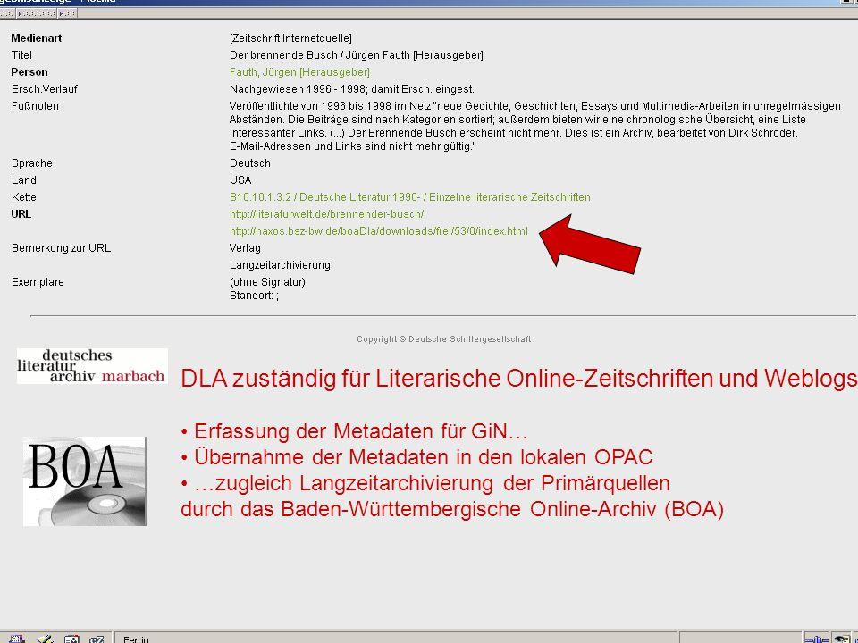12.06.2008VDB-Fortbildung Rostock43 DLA zuständig für Literarische Online-Zeitschriften und Weblogs Erfassung der Metadaten für GiN… Übernahme der Metadaten in den lokalen OPAC …zugleich Langzeitarchivierung der Primärquellen durch das Baden-Württembergische Online-Archiv (BOA)
