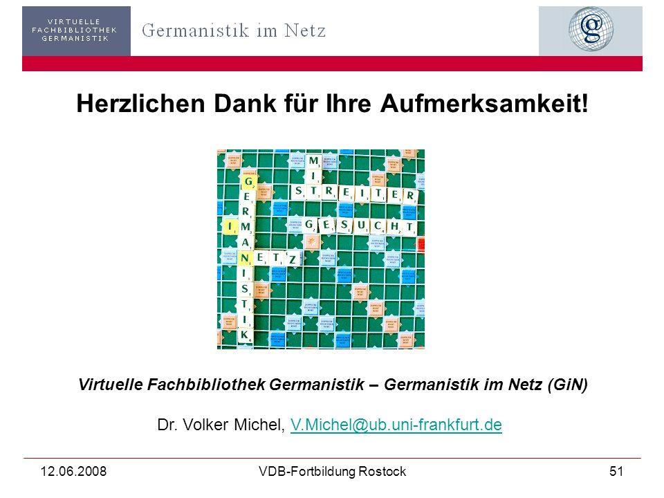 12.06.2008VDB-Fortbildung Rostock51 Herzlichen Dank für Ihre Aufmerksamkeit.