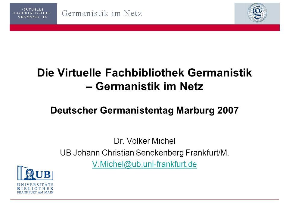 24.9.2007 Deutscher Germanistentag Marburg 2 Virtuelle Fachbibliotheken… … sind Teile eines Förderprogramms der DFG zur überregionalen Literaturversorgung.