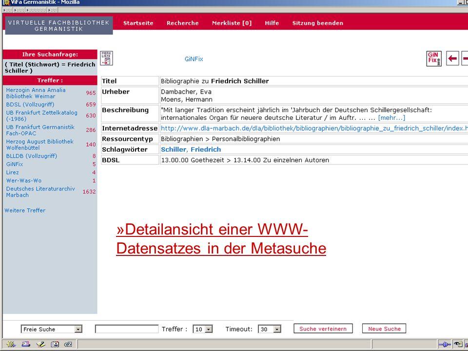 24.9.2007 Deutscher Germanistentag Marburg 11 »Detailansicht einer WWW- Datensatzes in der Metasuche