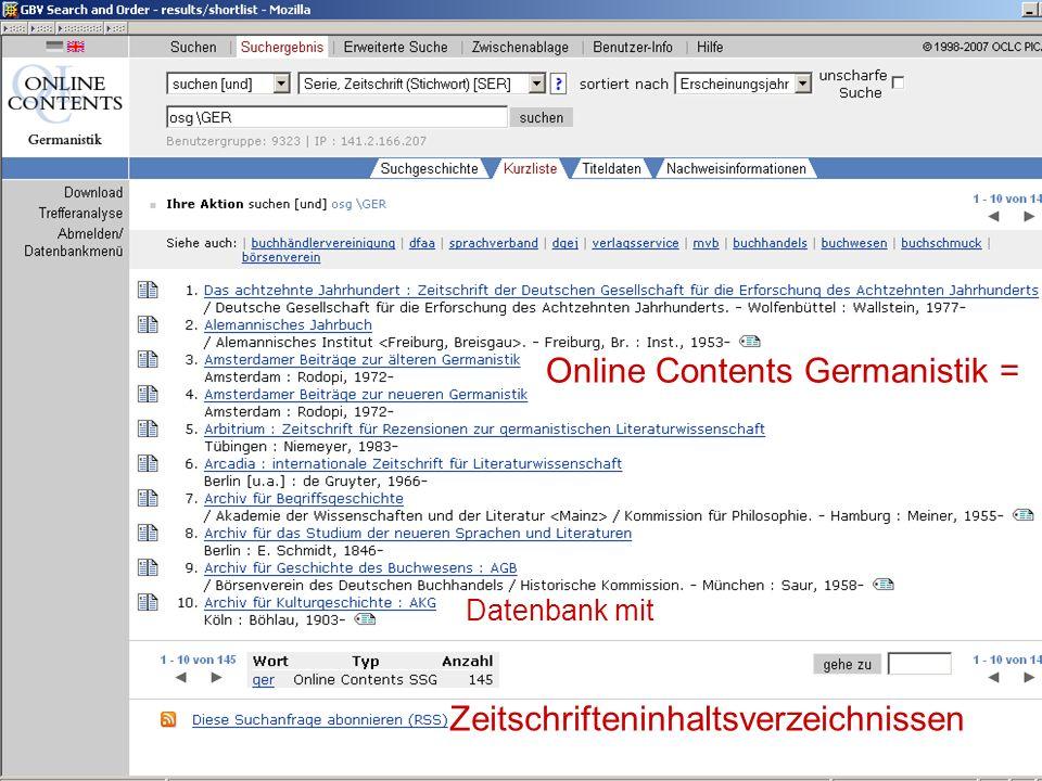 24.9.2007 Deutscher Germanistentag Marburg 25 Online Contents Germanistik = Datenbank mit Zeitschrifteninhaltsverzeichnissen
