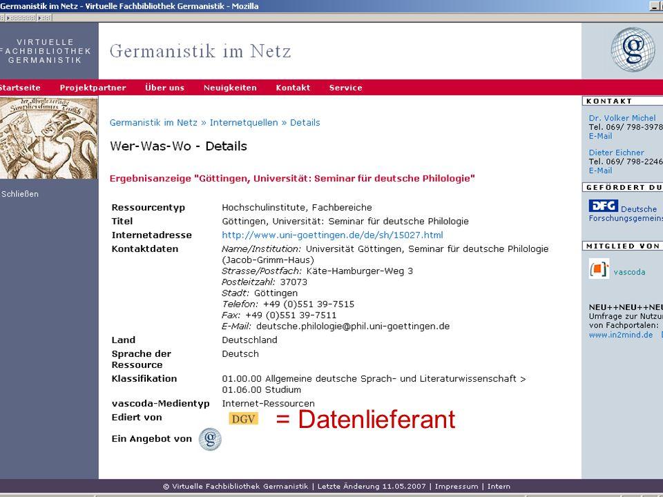 24.9.2007 Deutscher Germanistentag Marburg 44 = Datenlieferant