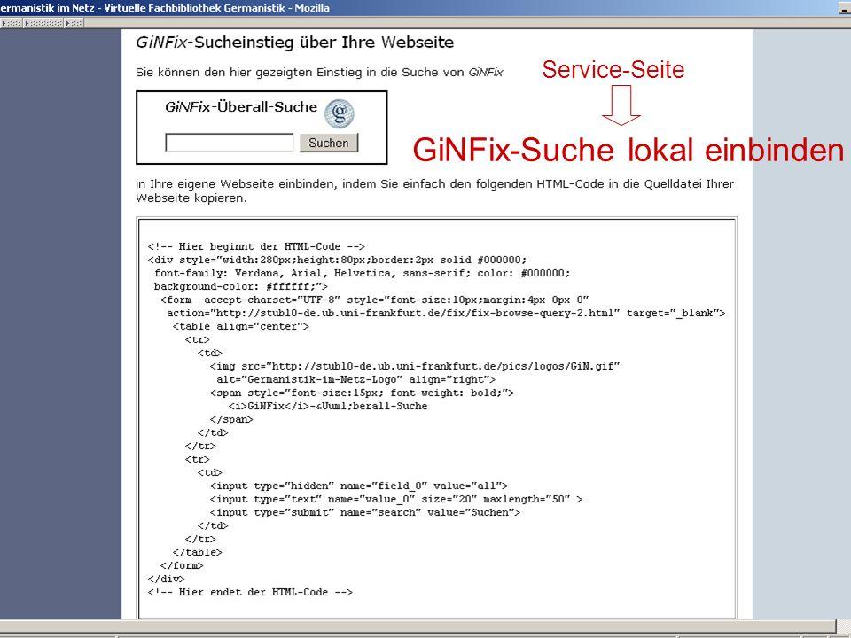24.9.2007 Deutscher Germanistentag Marburg 51 GiNFix-Suche lokal einbinden Service-Seite