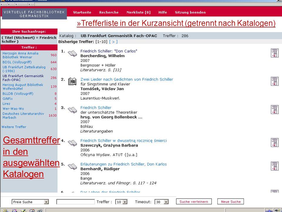 24.9.2007 Deutscher Germanistentag Marburg 8 Gesamttreffer in den ausgewählten Katalogen »Trefferliste in der Kurzansicht (getrennt nach Katalogen)