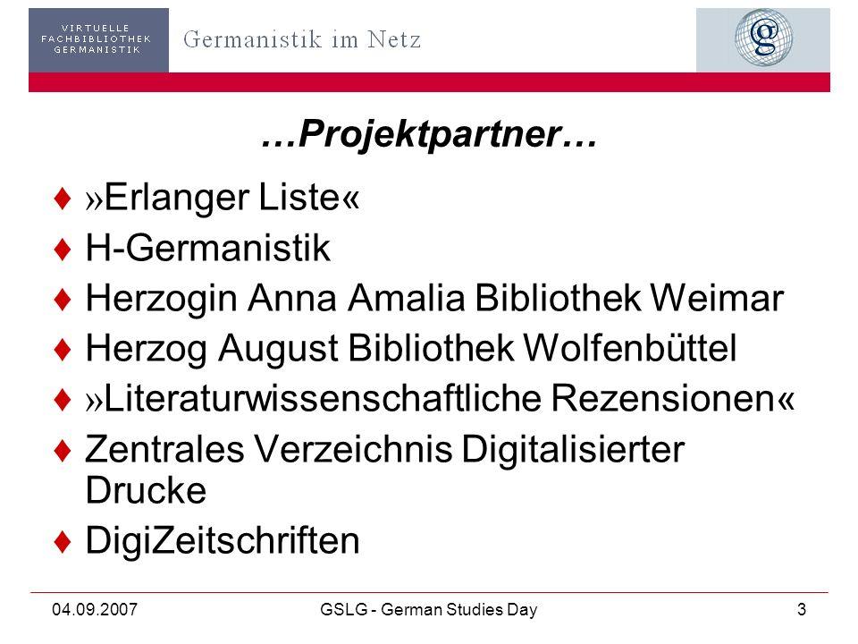 04.09.2007GSLG - German Studies Day4 …Zielgruppe… Germanistik im Netz richtet sich an ein wissenschaftliches Publikum.
