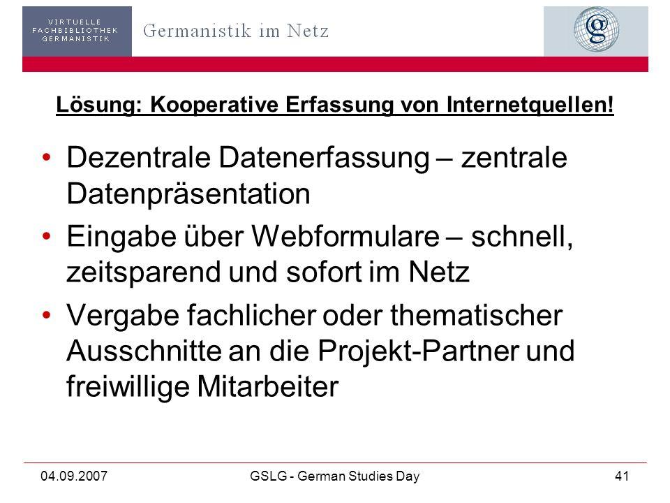 04.09.2007GSLG - German Studies Day41 Lösung: Kooperative Erfassung von Internetquellen.