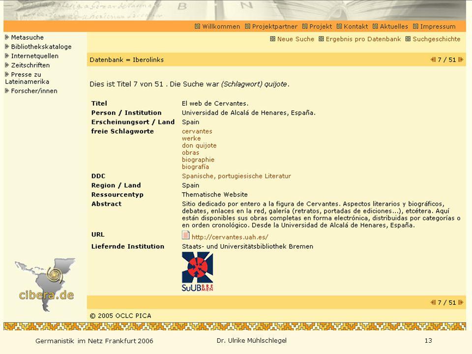 Germanistik im Netz Frankfurt 2006 Dr. Ulrike Mühlschlegel13