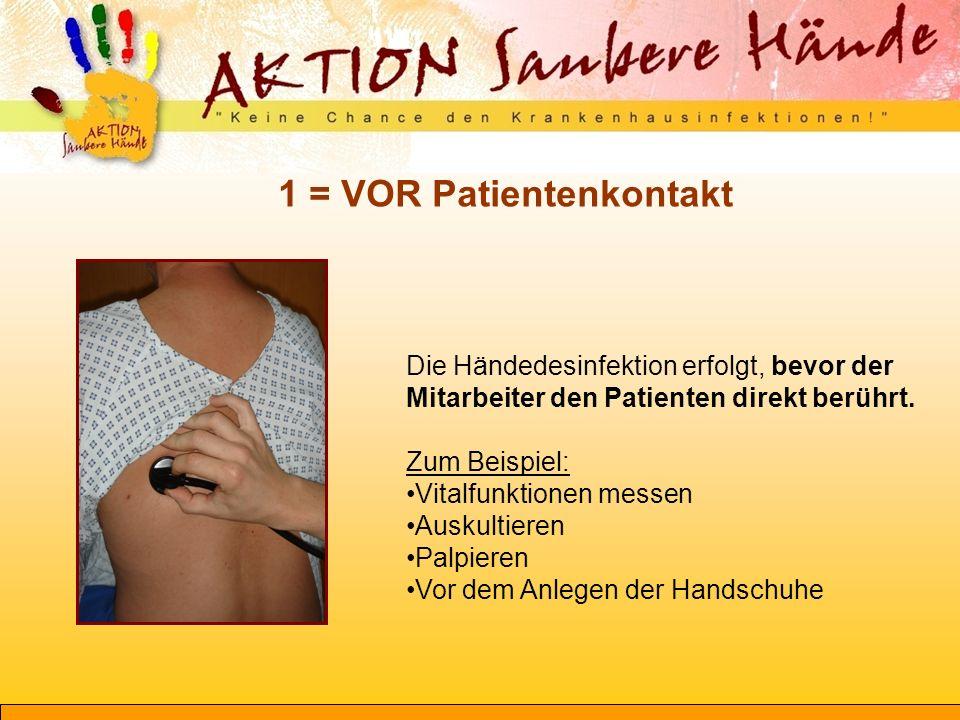 2 = VOR aseptischen Tätigkeiten Die Händedesinfektion erfolgt unmittelbar vor einer aseptischen Handlung Zum Beispiel: Kontakt mit invasiven Devices (Katheter, Vorbereitung i.v.