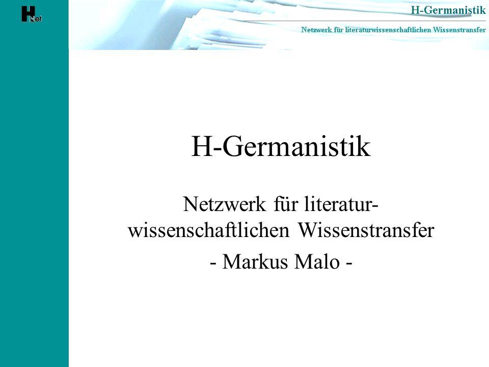 H-Germanistik Netzwerk für literatur- wissenschaftlichen Wissenstransfer - Markus Malo -