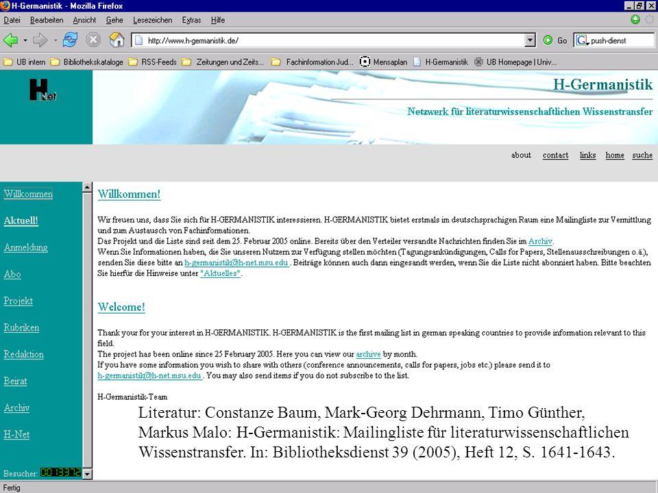 Literatur: Constanze Baum, Mark-Georg Dehrmann, Timo Günther, Markus Malo: H-Germanistik: Mailingliste für literaturwissenschaftlichen Wissenstransfer