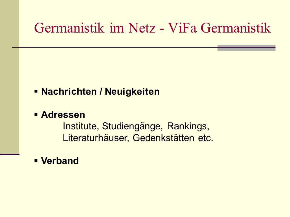 Germanistik im Netz - ViFa Germanistik Nachrichten / Neuigkeiten Adressen Institute, Studiengänge, Rankings, Literaturhäuser, Gedenkstätten etc.