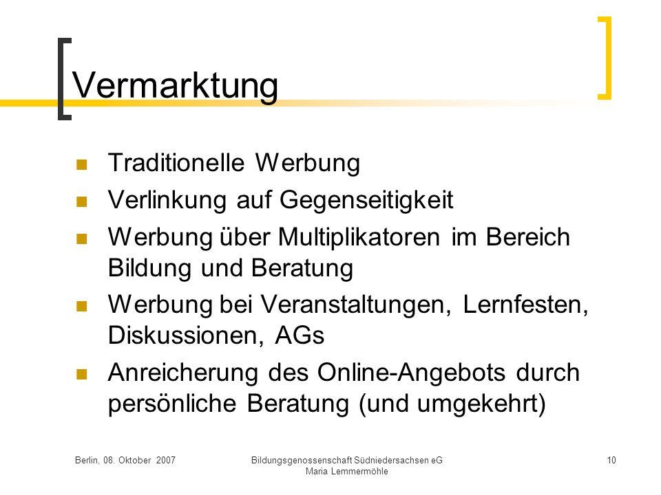Berlin, 08. Oktober 2007Bildungsgenossenschaft Südniedersachsen eG Maria Lemmermöhle 10 Vermarktung Traditionelle Werbung Verlinkung auf Gegenseitigke