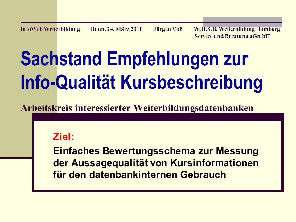InfoWeb Weiterbildung Bonn, 24. März 2010 Jürgen Voß W.H.S.B.