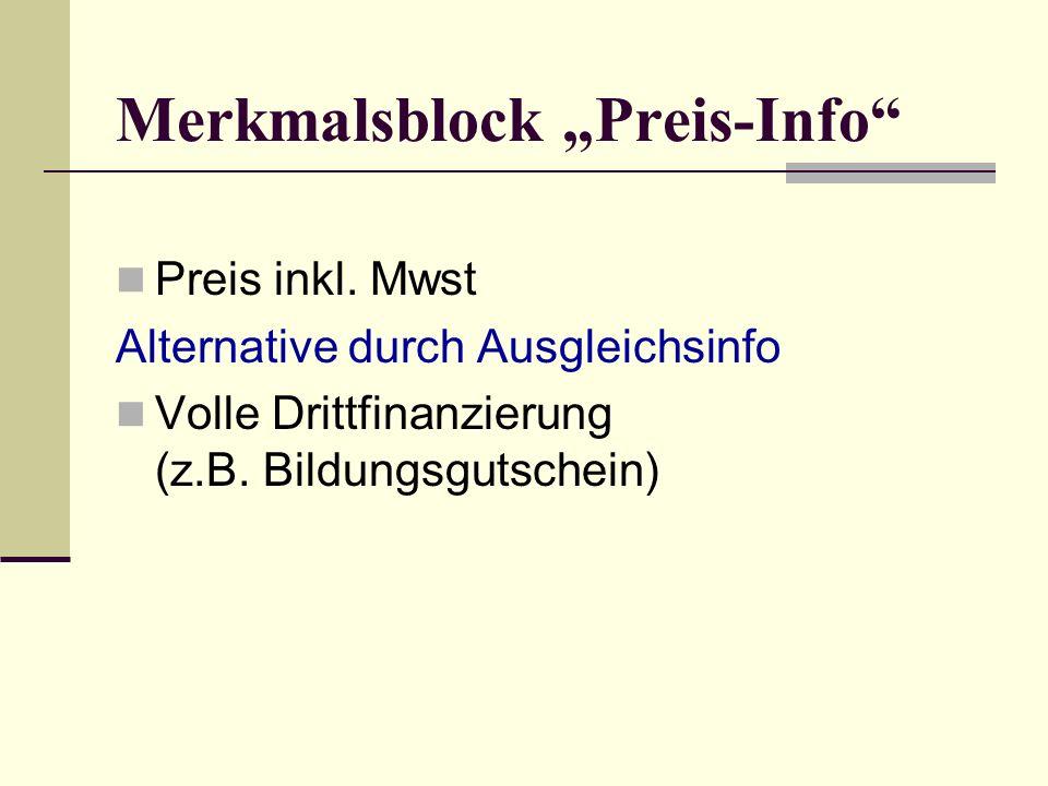 Merkmalsblock Termin-Info Beginndatum oder Alternativinfo Freie Termininfos oder Weiche Fernunterricht: Merkmal entfällt