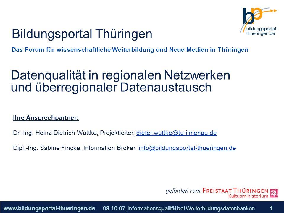 25.05.2005, Geschäftsmodell S. 1 >>22www.bildungsportal-thueringen.de1 Datenqualität in regionalen Netzwerken und überregionaler Datenaustausch 08.10.