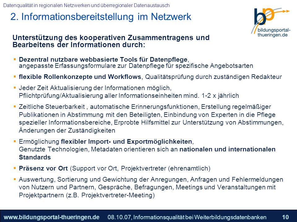 25.05.2005, Geschäftsmodell S. 10 >>22www.bildungsportal-thueringen.de10 Datenqualität in regionalen Netzwerken und überregionaler Datenaustausch 08.1