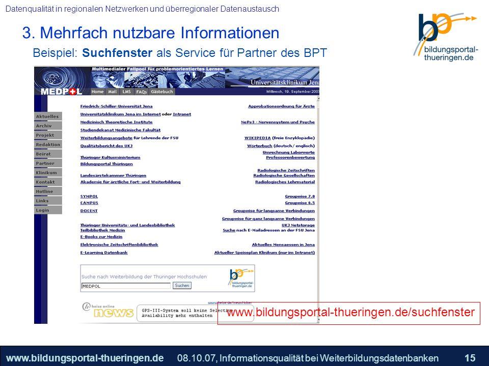 25.05.2005, Geschäftsmodell S. 15 >>22www.bildungsportal-thueringen.de15 Datenqualität in regionalen Netzwerken und überregionaler Datenaustausch 08.1