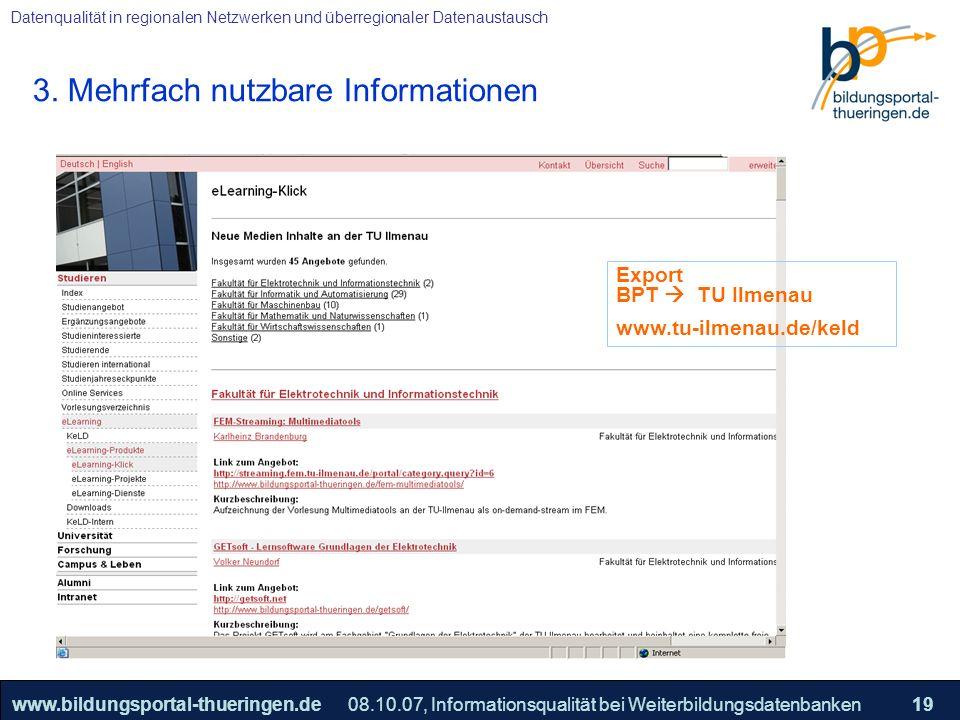 25.05.2005, Geschäftsmodell S. 19 >>22www.bildungsportal-thueringen.de19 Datenqualität in regionalen Netzwerken und überregionaler Datenaustausch 08.1