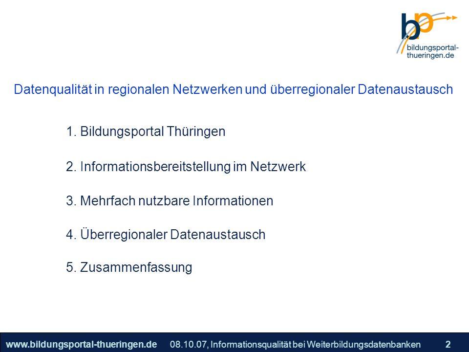 25.05.2005, Geschäftsmodell S. 2 >>22www.bildungsportal-thueringen.de2 Datenqualität in regionalen Netzwerken und überregionaler Datenaustausch 08.10.