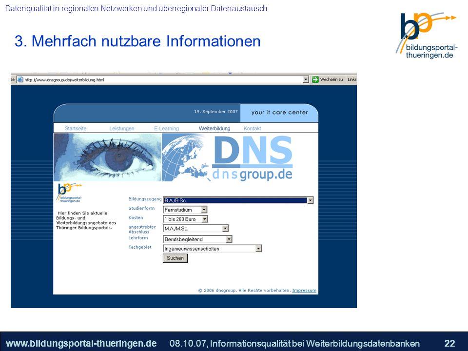 25.05.2005, Geschäftsmodell S. 22 >>22www.bildungsportal-thueringen.de22 Datenqualität in regionalen Netzwerken und überregionaler Datenaustausch 08.1
