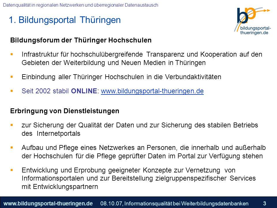25.05.2005, Geschäftsmodell S. 3 >>22www.bildungsportal-thueringen.de3 Datenqualität in regionalen Netzwerken und überregionaler Datenaustausch 08.10.