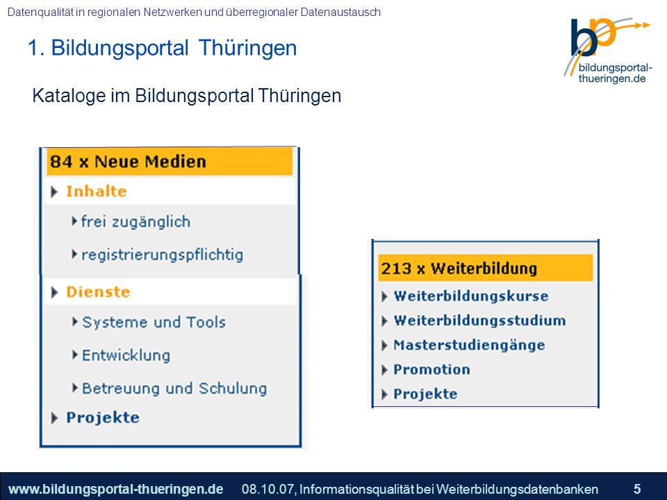 25.05.2005, Geschäftsmodell S. 5 >>22www.bildungsportal-thueringen.de5 Datenqualität in regionalen Netzwerken und überregionaler Datenaustausch 08.10.