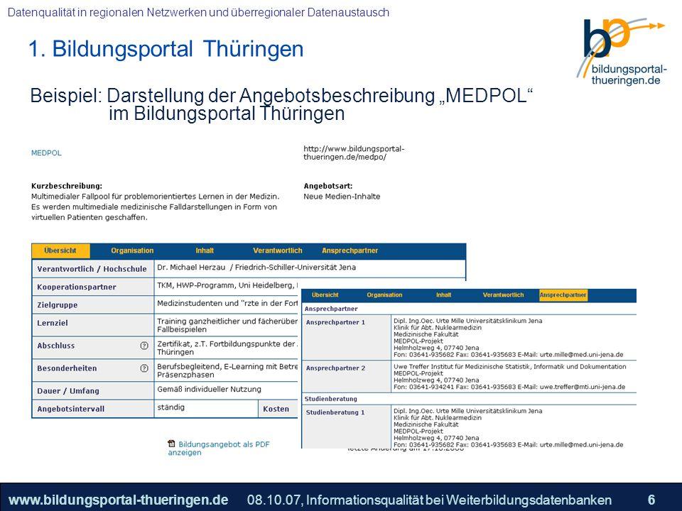 25.05.2005, Geschäftsmodell S. 6 >>22www.bildungsportal-thueringen.de6 Datenqualität in regionalen Netzwerken und überregionaler Datenaustausch 08.10.