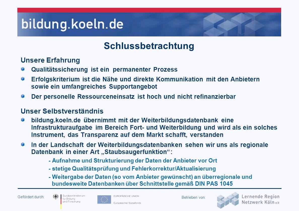 Gefördert durch: Betrieben von: Zusammenfassung: QS innerhalb der Weiterbildungsdatenbank des Kölner Bildungsportals Profildaten der Anbieter QS-Maßna