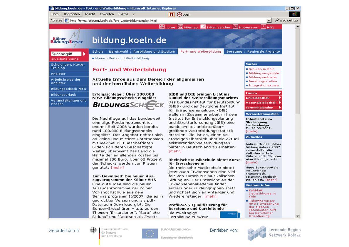 Gefördert durch: Betrieben von: Das Kölner Bildungsportal ist ein Angebot von Vorsitz: Stadt Köln (Amt für Weiterbildung) Mitglieder: Industrie- und H