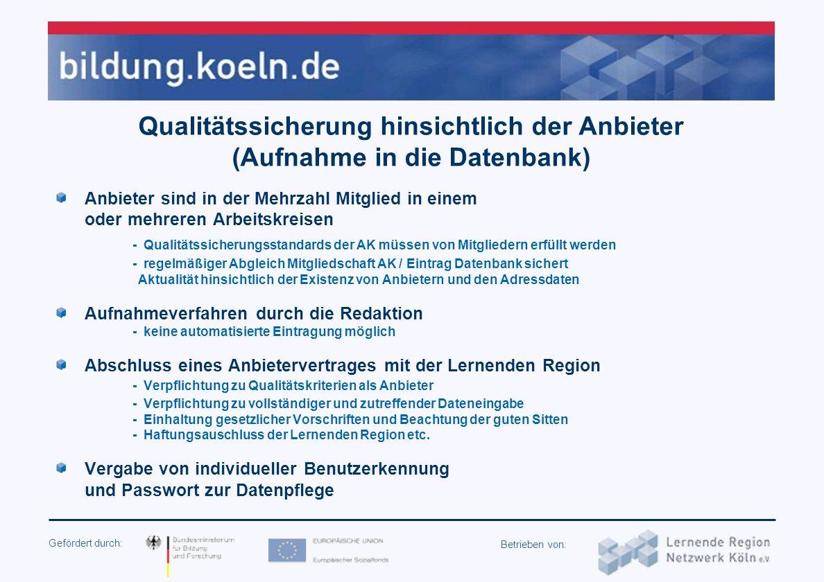 Gefördert durch: Betrieben von: Enge Zusammenarbeit mit den Arbeitskreisen der Bildungsanbieter vor Ort Fachliche Mitwirkung an Konzept und Struktur d