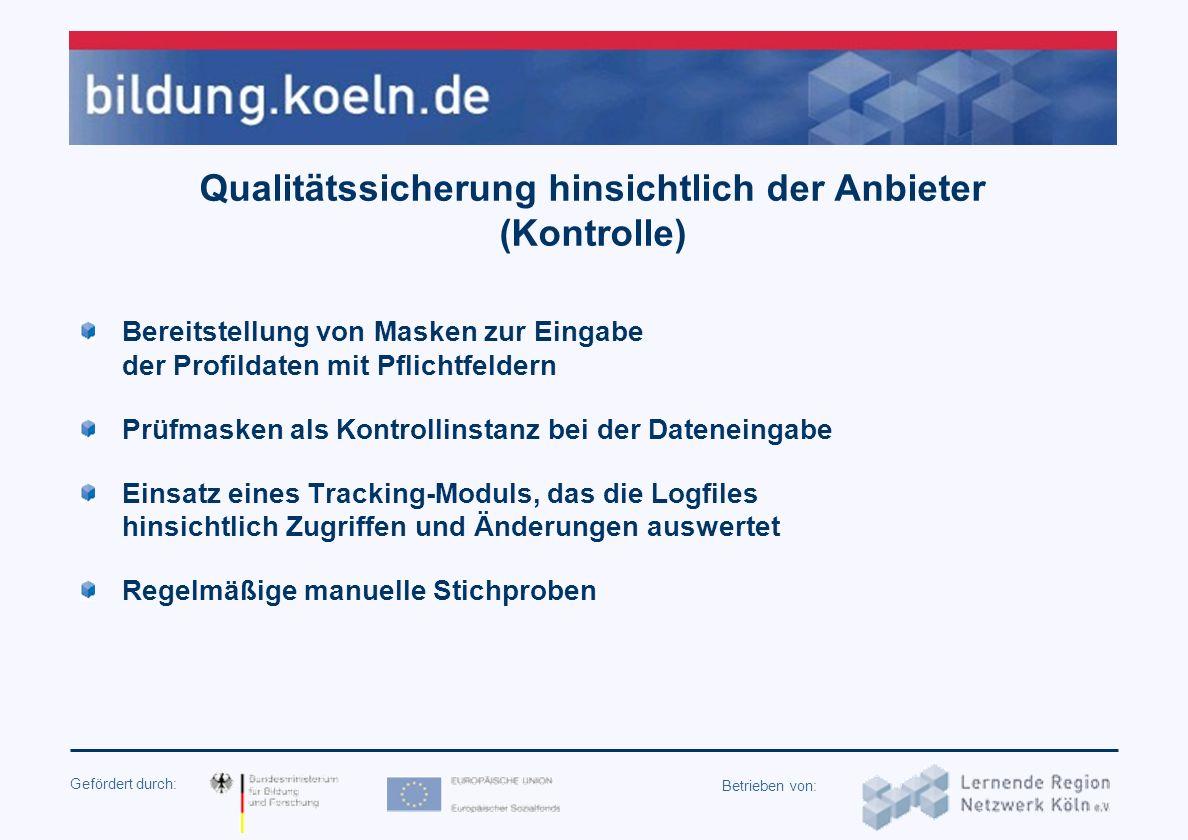 Gefördert durch: Betrieben von: Qualitätssicherung hinsichtlich der Anbieter (Aufnahme in die Datenbank) Anbieter sind in der Mehrzahl Mitglied in ein