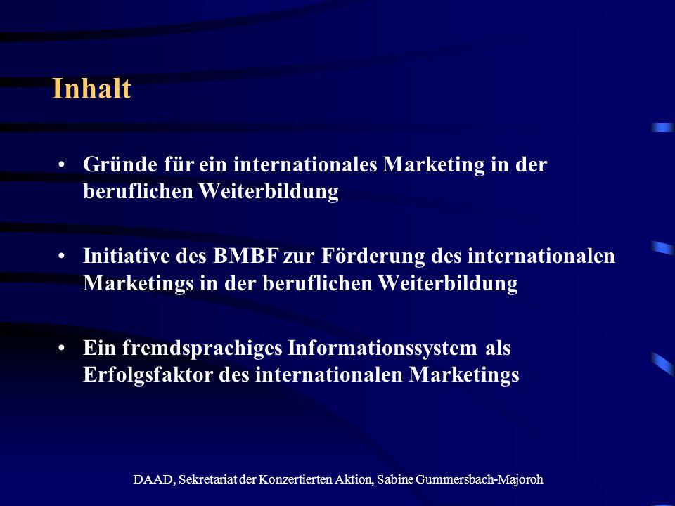 DAAD, Sekretariat der Konzertierten Aktion, Sabine Gummersbach-Majoroh Inhalt Gründe für ein internationales Marketing in der beruflichen Weiterbildun