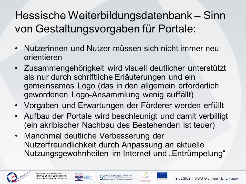 19.03.2009   IWWB Gremium   Erfahrungen… Gefördert aus Mitteln des HMWVL und der Europäischen Union – Europäische Sozialfonds Hessische Weiterbildungsdatenbank – Erfahrungen nach ca.