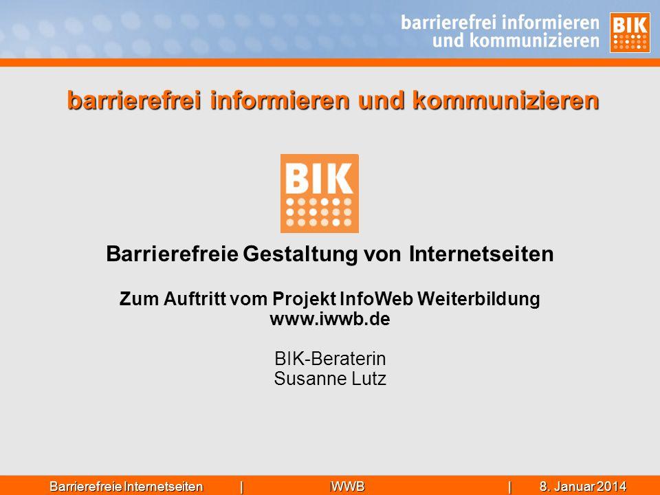 IWWB| 8. Januar 20148. Januar 20148. Januar 2014Barrierefreie Internetseiten | Barrierefreie Gestaltung von Internetseiten Zum Auftritt vom Projekt In