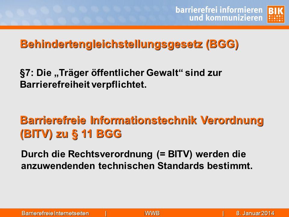 IWWB| 8. Januar 20148. Januar 20148. Januar 2014Barrierefreie Internetseiten | §7: Die Träger öffentlicher Gewalt sind zur Barrierefreiheit verpflicht