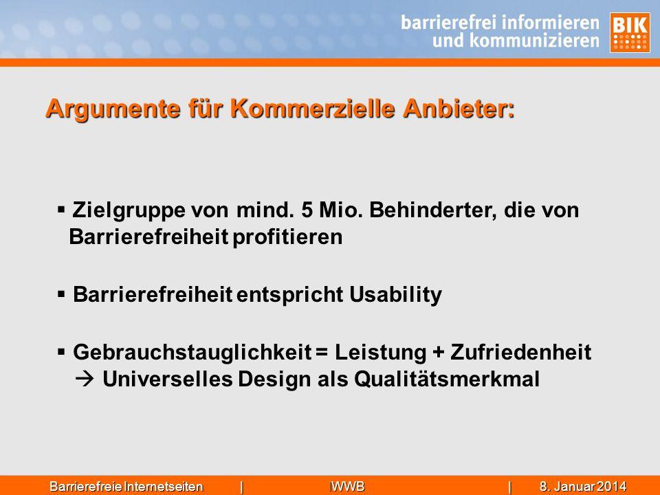 IWWB| 8. Januar 20148. Januar 20148. Januar 2014Barrierefreie Internetseiten | Zielgruppe von mind. 5 Mio. Behinderter, die von Barrierefreiheit profi