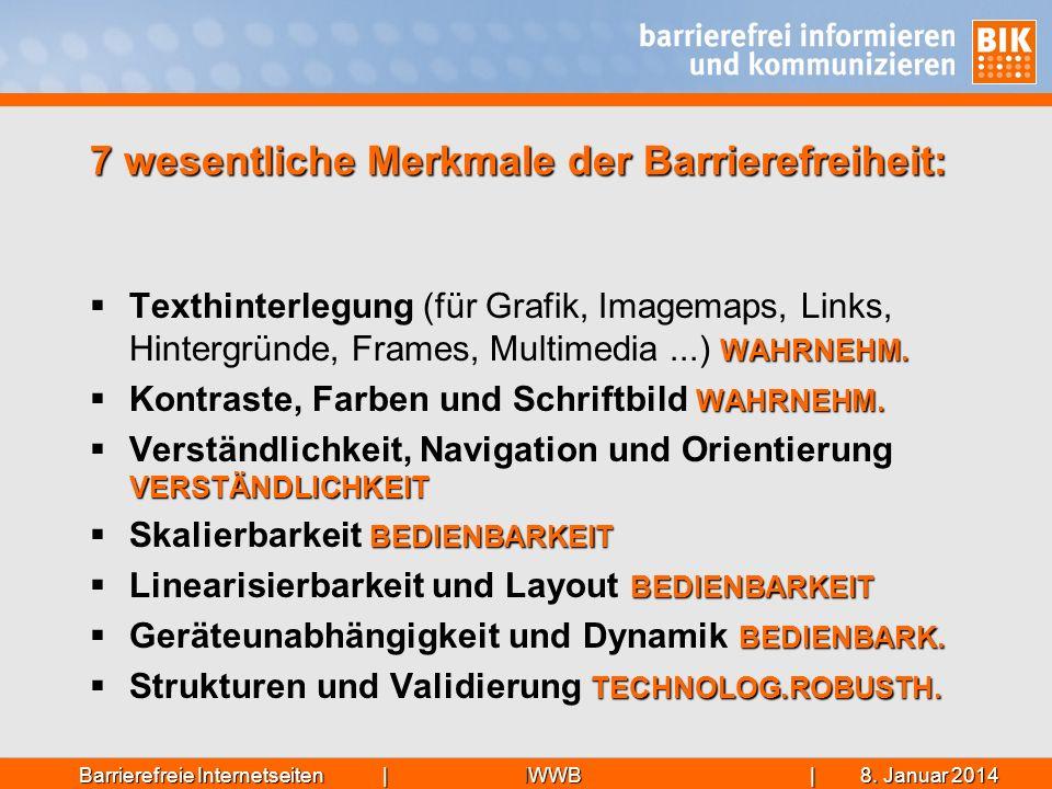 IWWB| 8. Januar 20148. Januar 20148. Januar 2014Barrierefreie Internetseiten | 7 wesentliche Merkmale der Barrierefreiheit: WAHRNEHM. Texthinterlegung