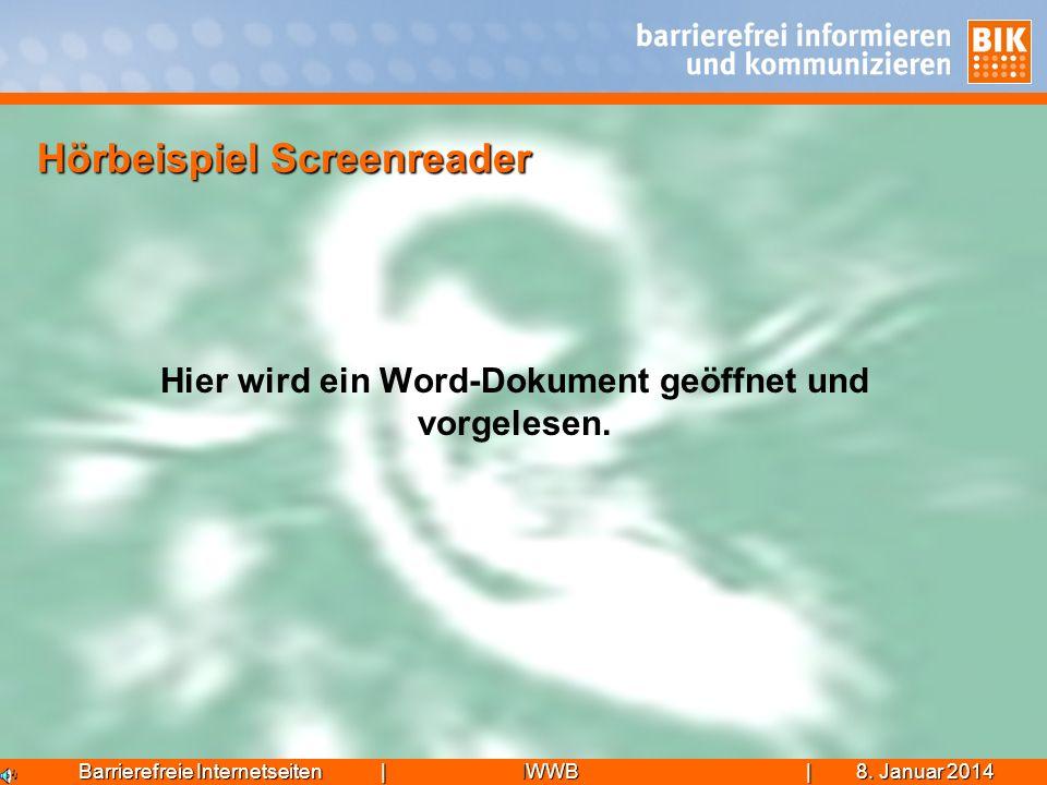 IWWB| 8. Januar 20148. Januar 20148. Januar 2014Barrierefreie Internetseiten | Hörbeispiel Screenreader Hier wird ein Word-Dokument geöffnet und vorge