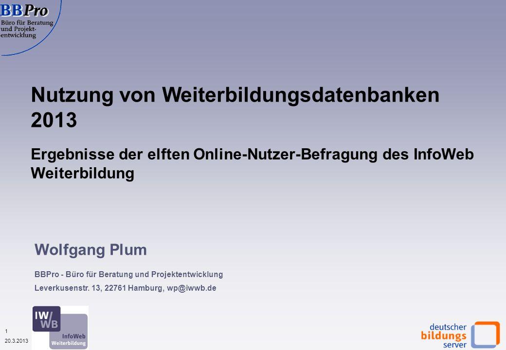 12 20.3.2013 Gründe zur Nutzung von Weiterbildungsdatenbanken nach Datenbanktypen (in %, N=1.730) Quelle: IWWB, Onlinebefragung zur Nutzung von WBDBs 2013 Berufliche Gründe dominieren