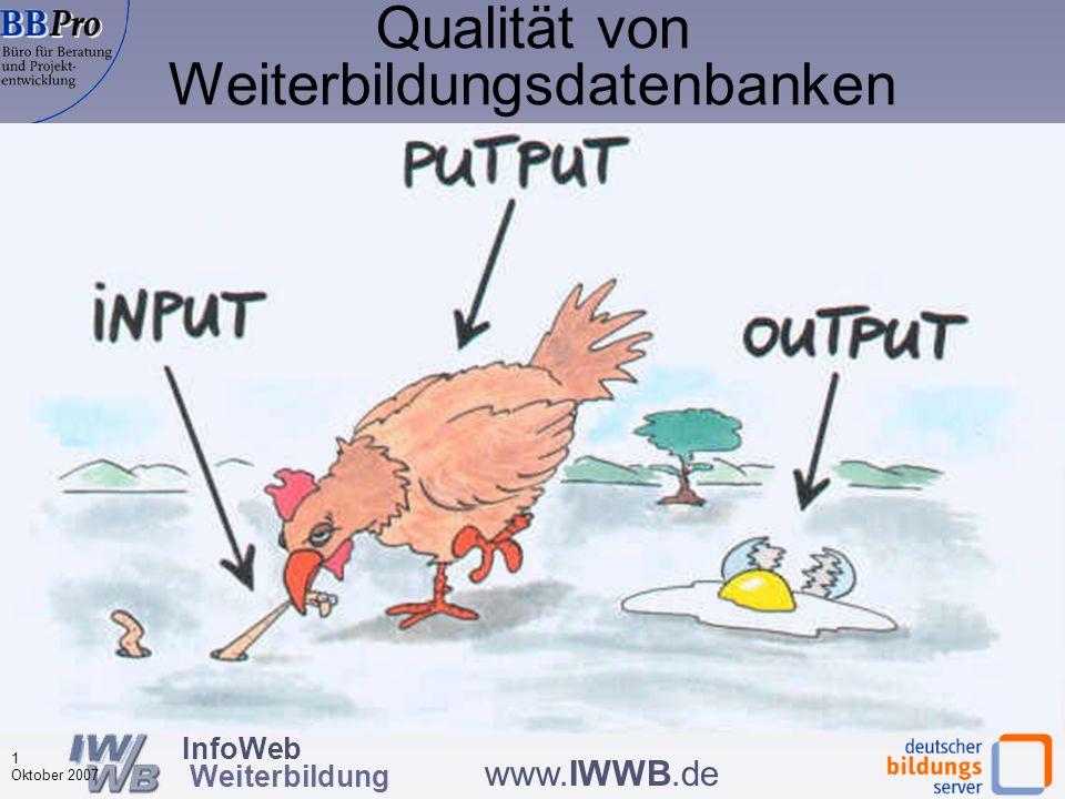 InfoWeb Weiterbildung 0 Oktober 2007 www.IWWB.de PAS 1045 und Informationsqualität – lassen sich Verfahren zur Sicherstellung der Informationsqualität