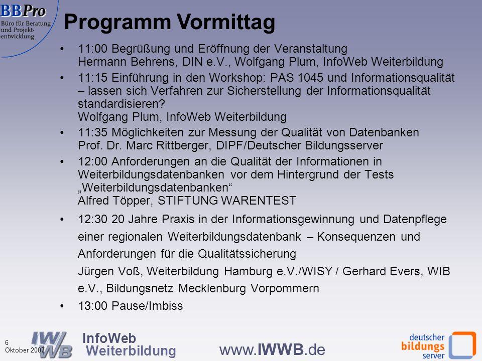InfoWeb Weiterbildung 5 Oktober 2007 www.IWWB.de Bestandsaufnahme der Praxis der Aktualisierung, Validierung, Strukturierung, Klassifizierung etc. PAS
