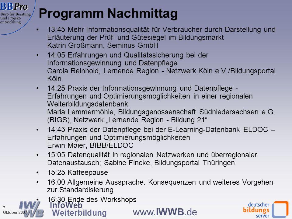 InfoWeb Weiterbildung 6 Oktober 2007 www.IWWB.de 11:00 Begrüßung und Eröffnung der Veranstaltung Hermann Behrens, DIN e.V., Wolfgang Plum, InfoWeb Wei