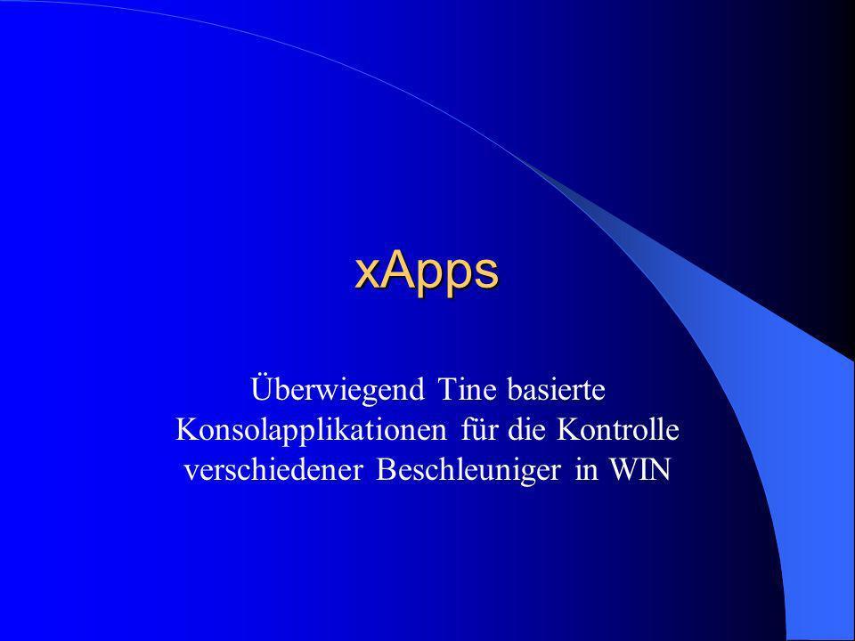 xApps Überwiegend Tine basierte Konsolapplikationen für die Kontrolle verschiedener Beschleuniger in WIN