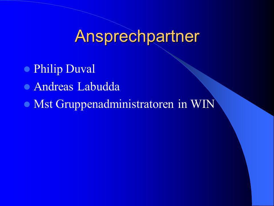 Ansprechpartner Philip Duval Andreas Labudda Mst Gruppenadministratoren in WIN