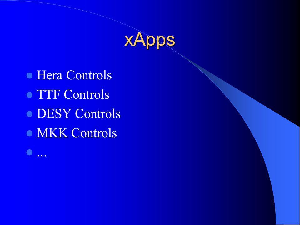 xApps Hera Controls TTF Controls DESY Controls MKK Controls...