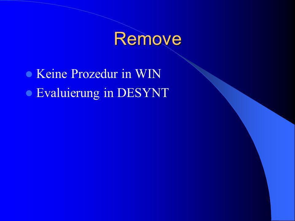 Remove Keine Prozedur in WIN Evaluierung in DESYNT