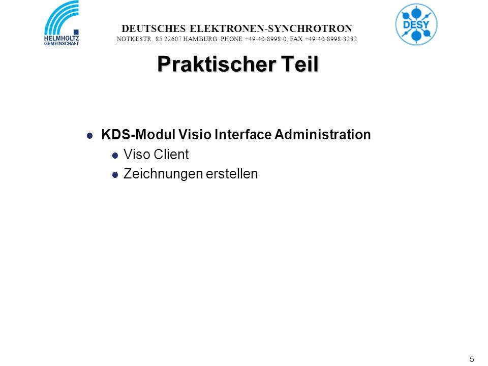 5 5 DEUTSCHES ELEKTRONEN-SYNCHROTRON NOTKESTR. 85 22607 HAMBURG PHONE +49-40-8998-0. FAX +49-40-8998-3282 Praktischer Teil KDS-Modul Visio Interface A